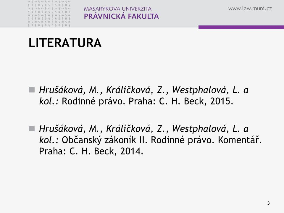 www.law.muni.cz 34 TEST POMĚRNOSTI CÍLE A PROSTŘEDKU právo na život nebo právo na registraci a právo znát své rodiče.