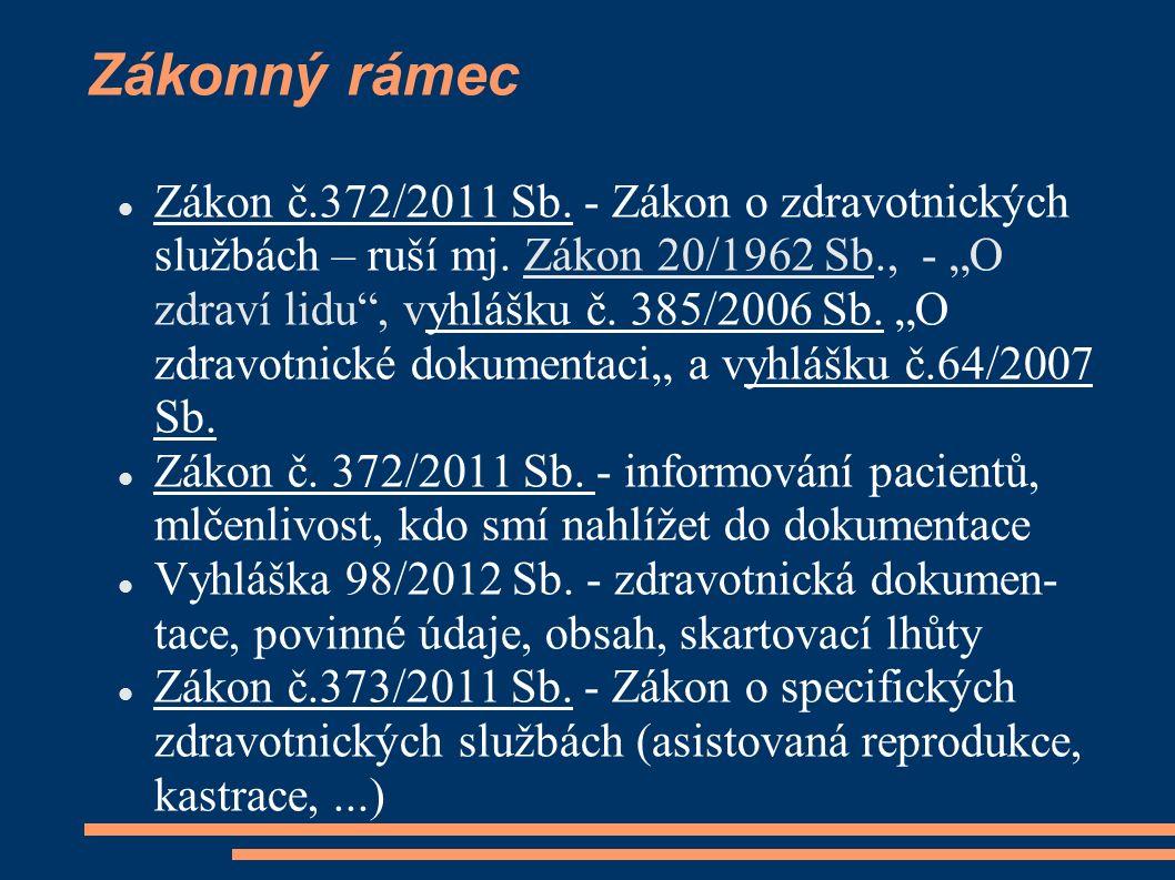 ZZ a zdravotnická dokumentace ZZ musí vést zdravotnickou dokumentaci - zákon č.