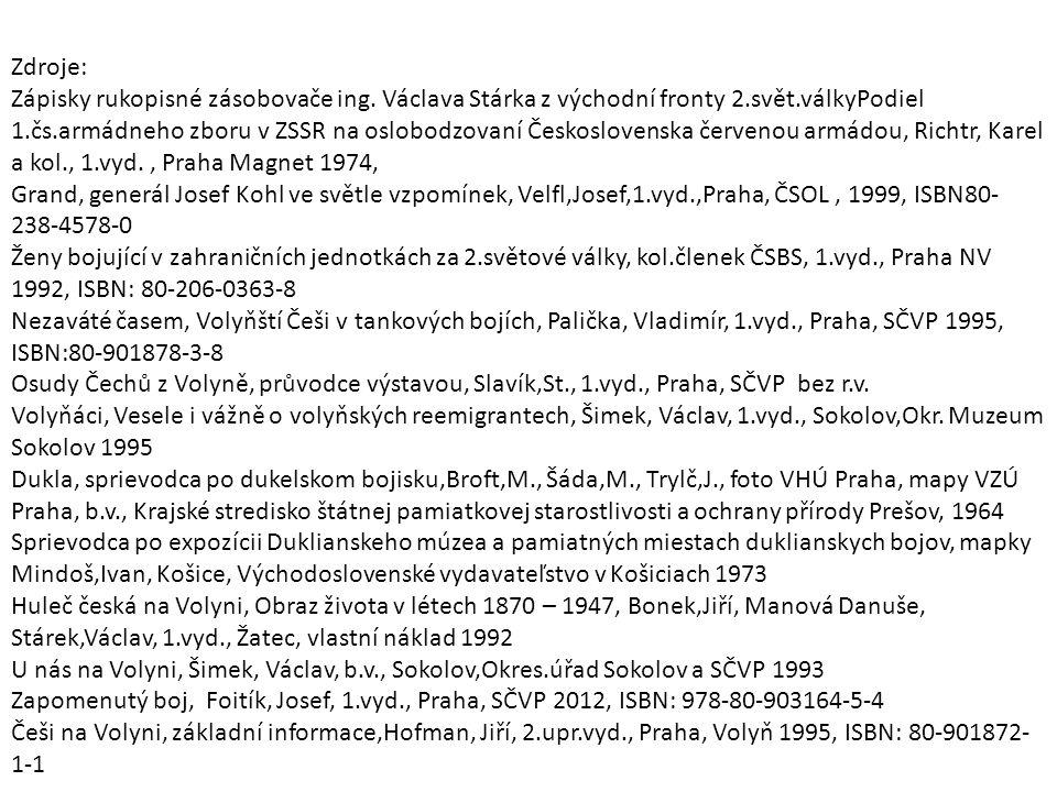 Zdroje: Zápisky rukopisné zásobovače ing.