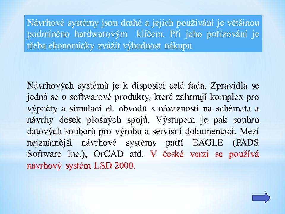 Návrhové systémy jsou drahé a jejich používání je většinou podmíněno hardwarovým klíčem.