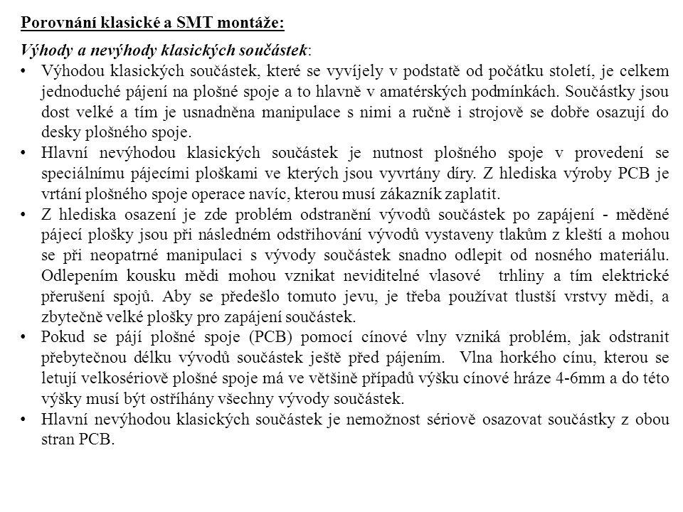 Porovnání klasické a SMT montáže: Výhody a nevýhody klasických součástek: Výhodou klasických součástek, které se vyvíjely v podstatě od počátku stolet