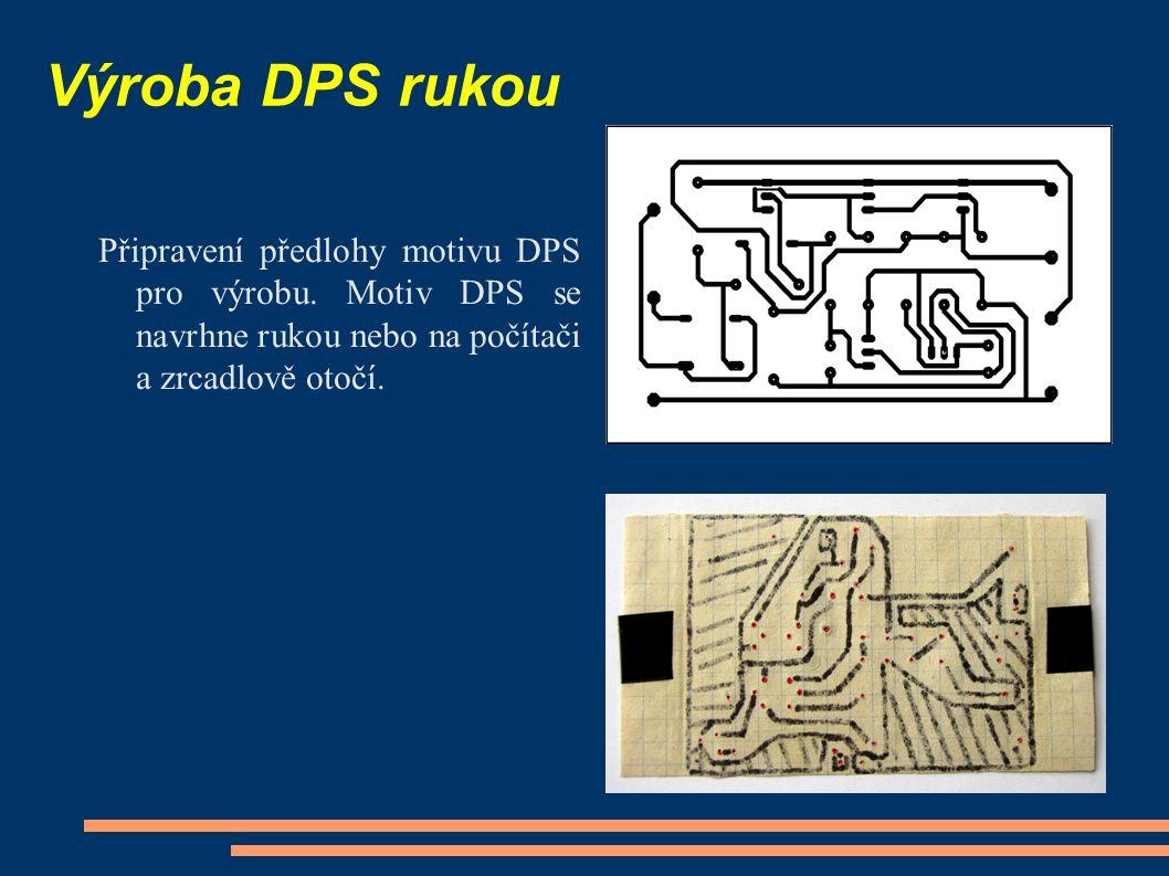 Výroba DPS rukou Připravení předlohy motivu DPS pro výrobu.