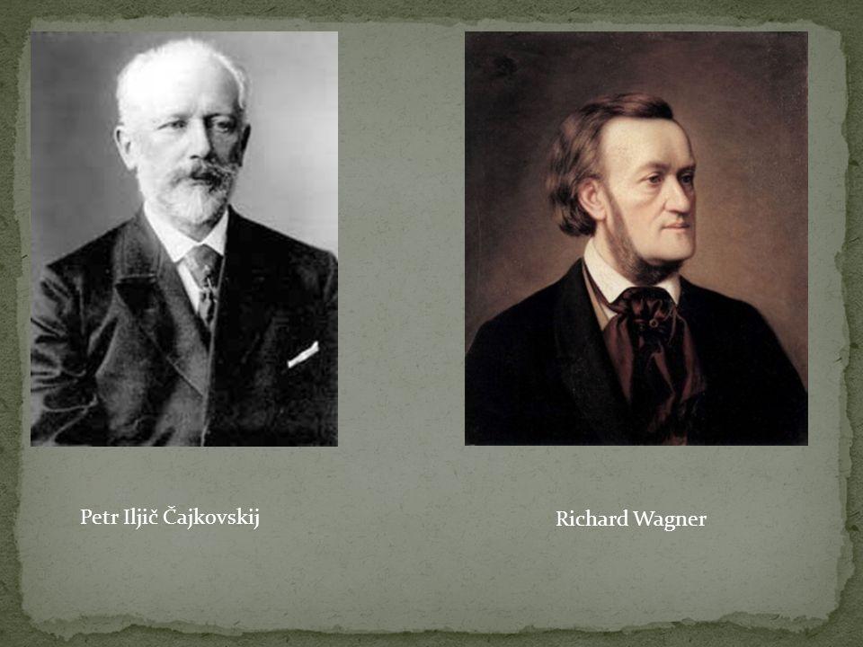 Petr Iljič Čajkovskij Richard Wagner