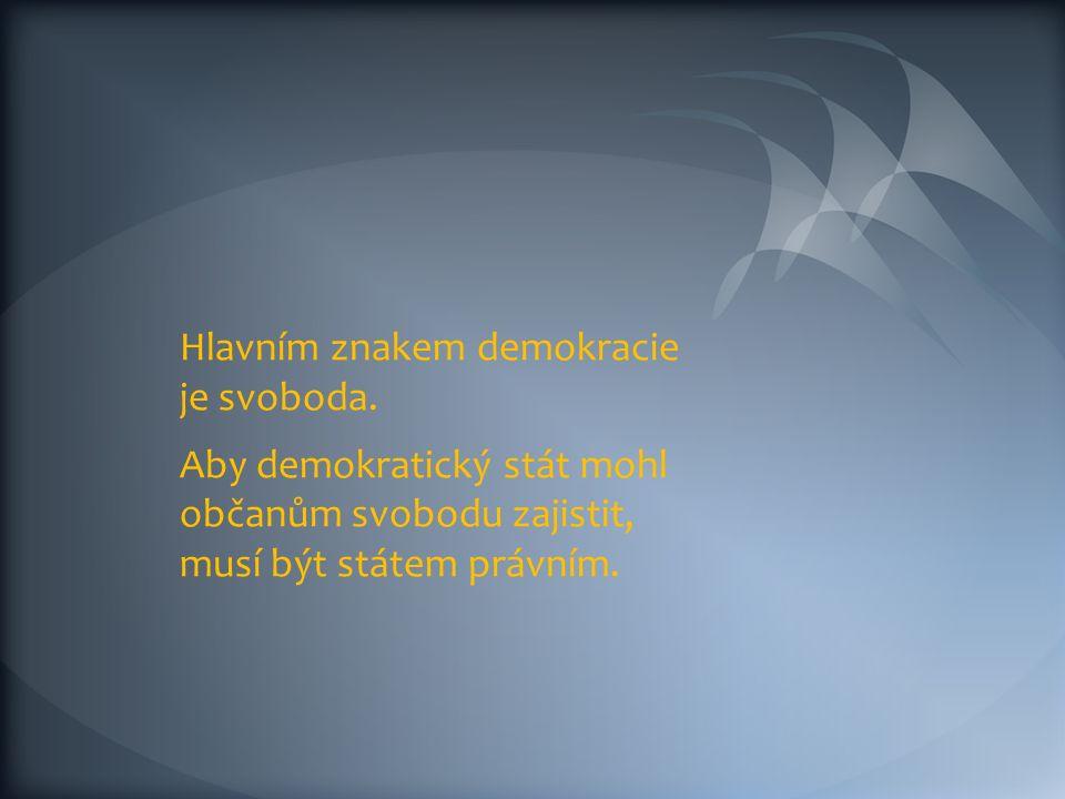 Hlavním znakem demokracie je svoboda.