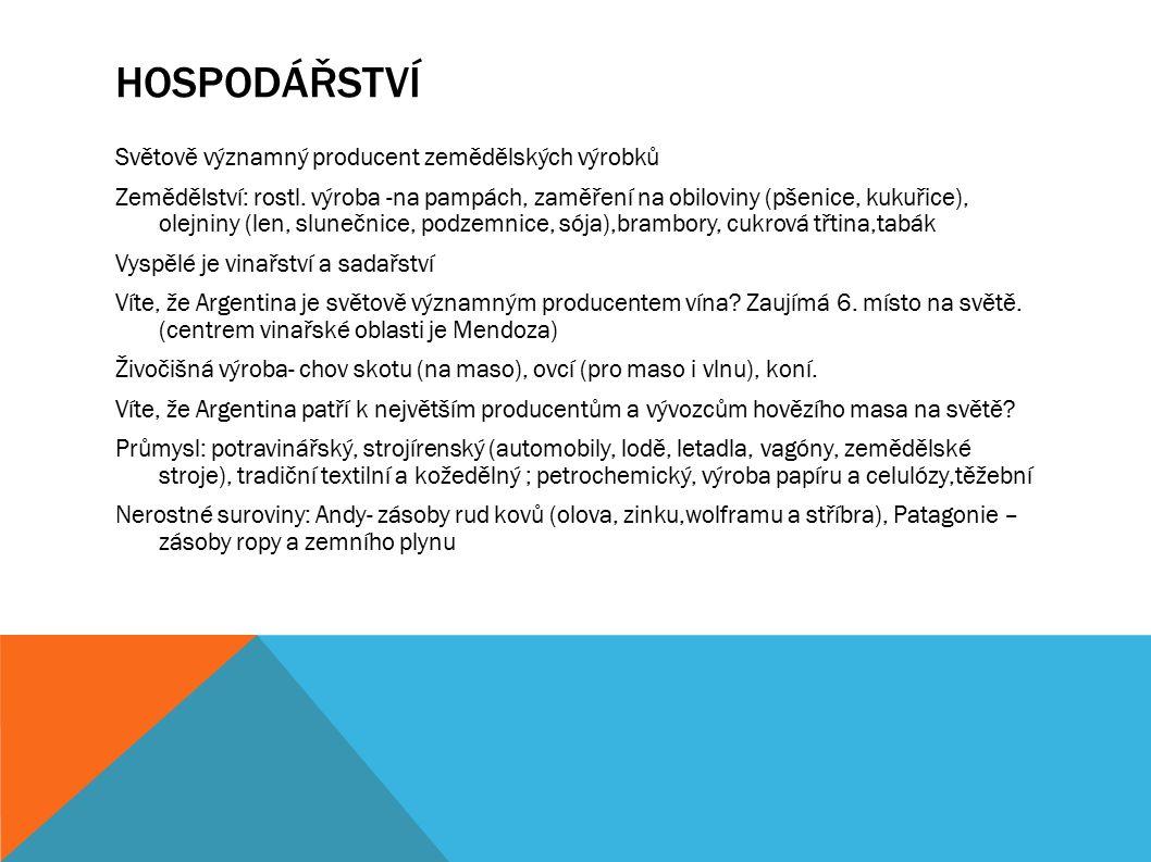 HOSPODÁŘSTVÍ Světově významný producent zemědělských výrobků Zemědělství: rostl.