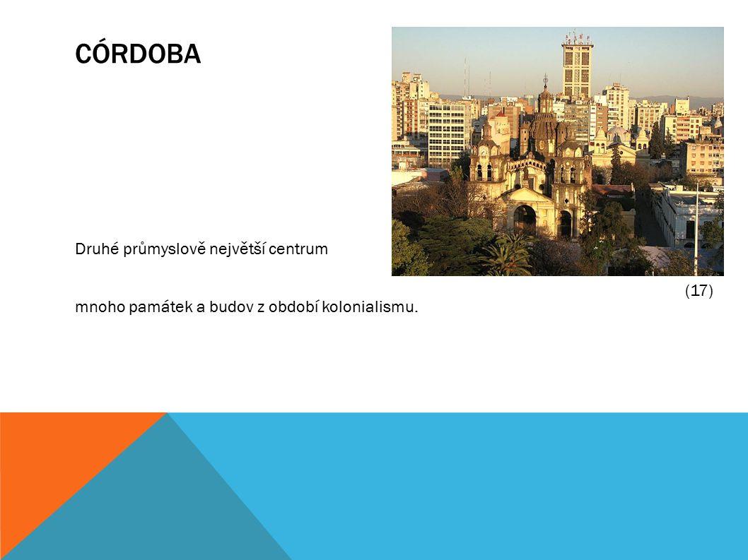 CÓRDOBA Druhé průmyslově největší centrum mnoho památek a budov z období kolonialismu. (17)
