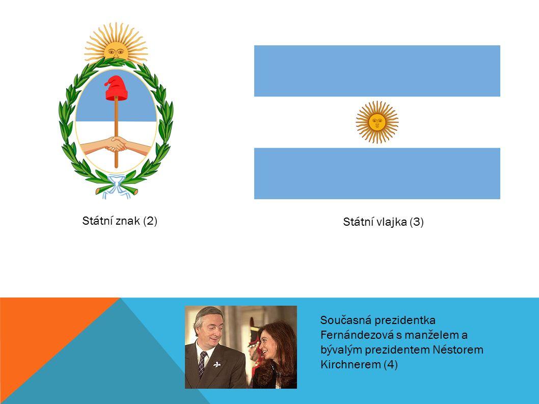 Současná prezidentka Fernándezová s manželem a bývalým prezidentem Néstorem Kirchnerem (4) Státní znak (2) Státní vlajka (3)