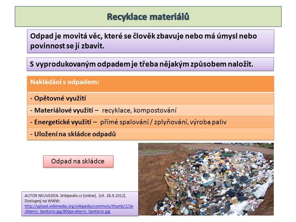 Odpad je movitá věc, které se člověk zbavuje nebo má úmysl nebo povinnost se jí zbavit.