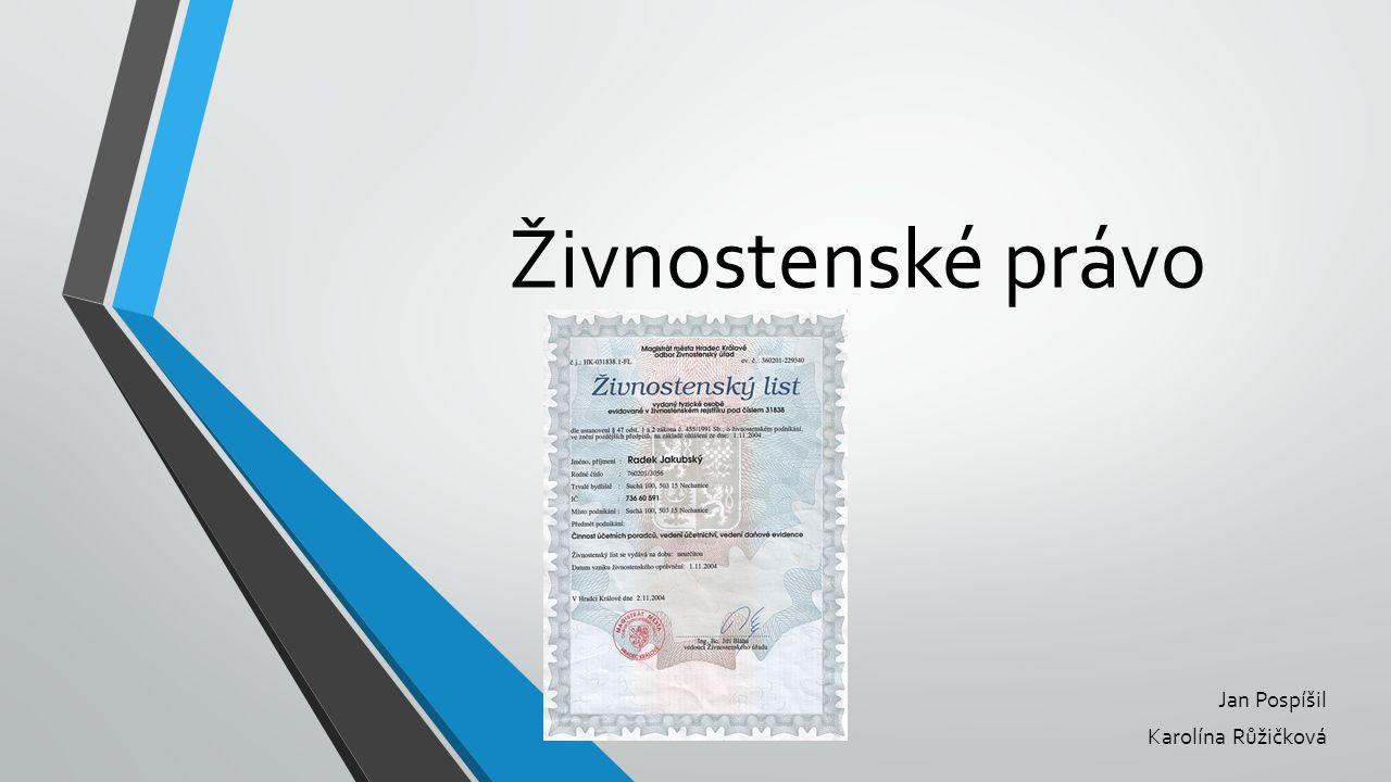 Živnostenské právo Jan Pospíšil Karolína Růžičková