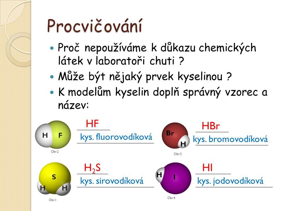 Procvičování Proč nepoužíváme k důkazu chemických látek v laboratoři chuti .
