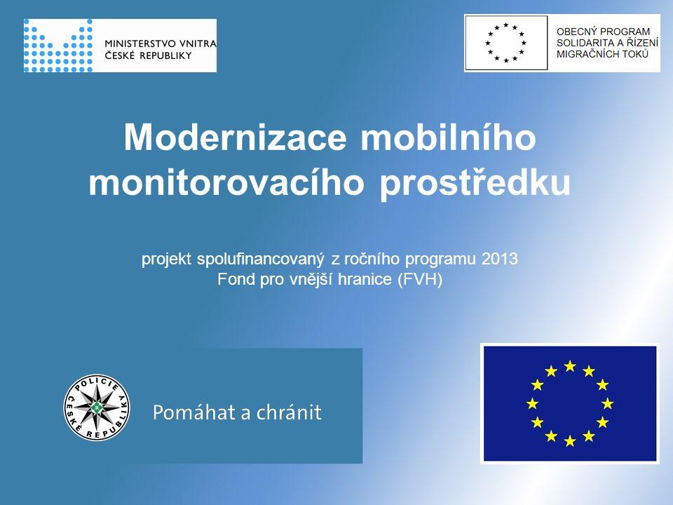 28.9.2016 Modernizace mobilního monitorovacího prostředku projekt spolufinancovaný z ročního programu 2013 Fond pro vnější hranice (FVH)