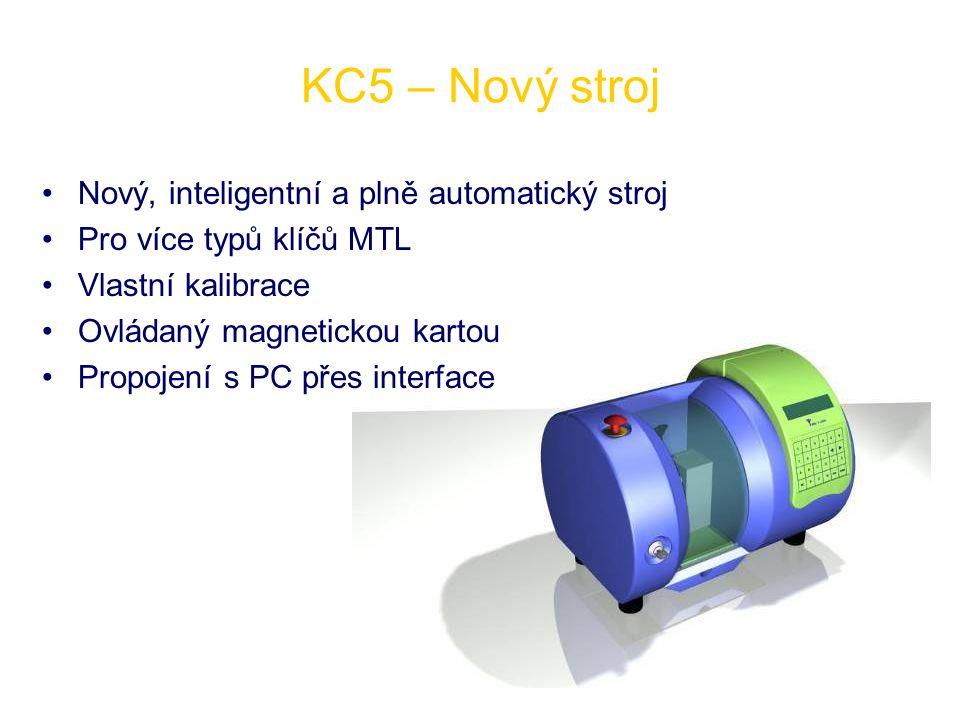 KC5 – Nový stroj Nový, inteligentní a plně automatický stroj Pro více typů klíčů MTL Vlastní kalibrace Ovládaný magnetickou kartou Propojení s PC přes interface