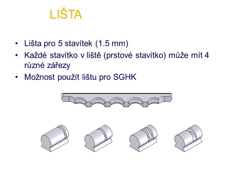 Lišta pro 5 stavítek (1.5 mm) Každé stavítko v liště (prstové stavítko) může mít 4 různé zářezy Možnost použít lištu pro SGHK LIŠTA