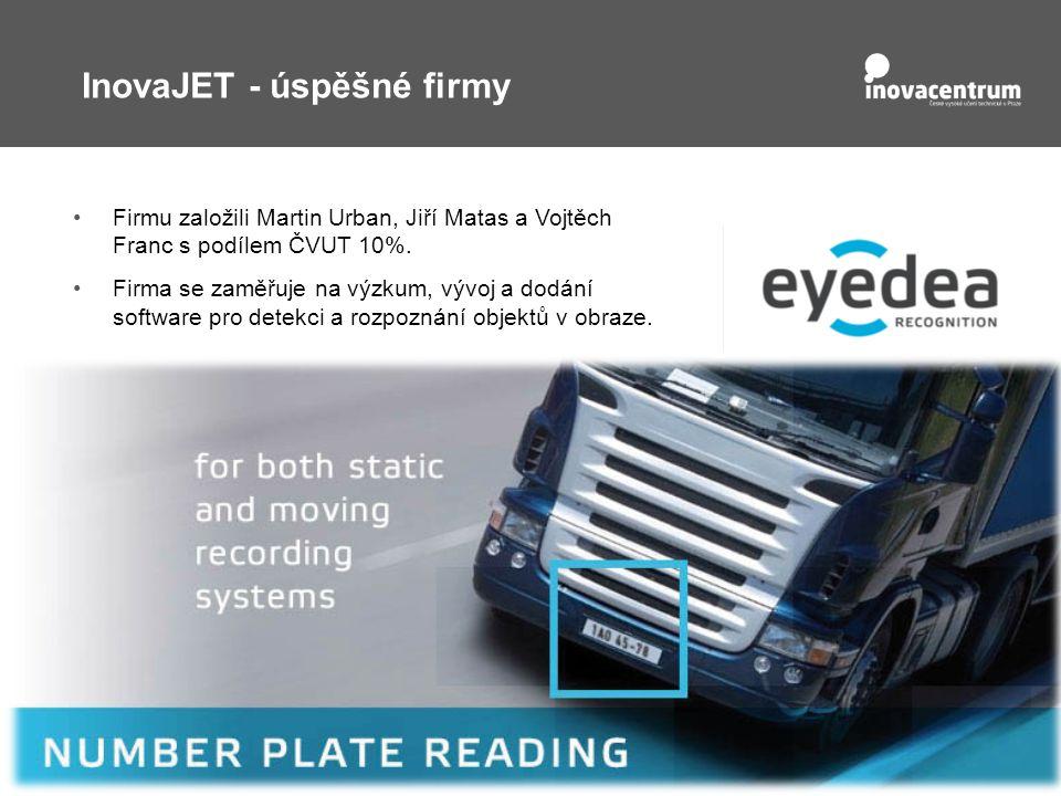 InovaJET - úspěšné firmy Firmu založili Martin Urban, Jiří Matas a Vojtěch Franc s podílem ČVUT 10%.
