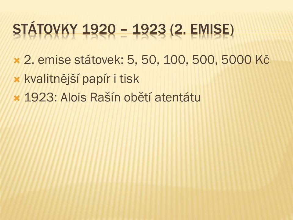  2. emise státovek: 5, 50, 100, 500, 5000 Kč  kvalitnější papír i tisk  1923: Alois Rašín obětí atentátu