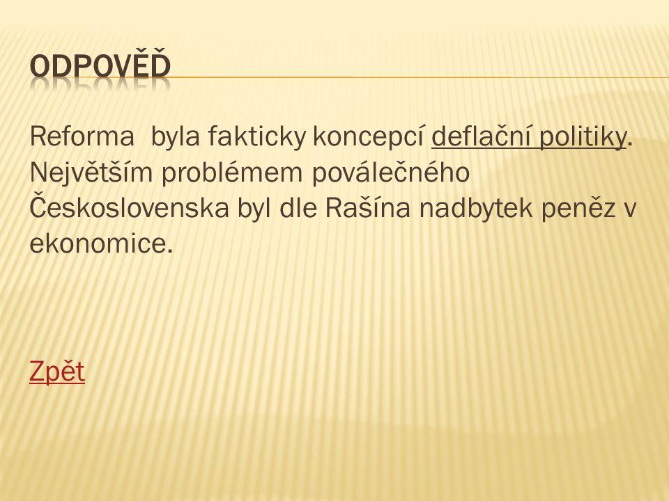 Reforma byla fakticky koncepcí deflační politiky.