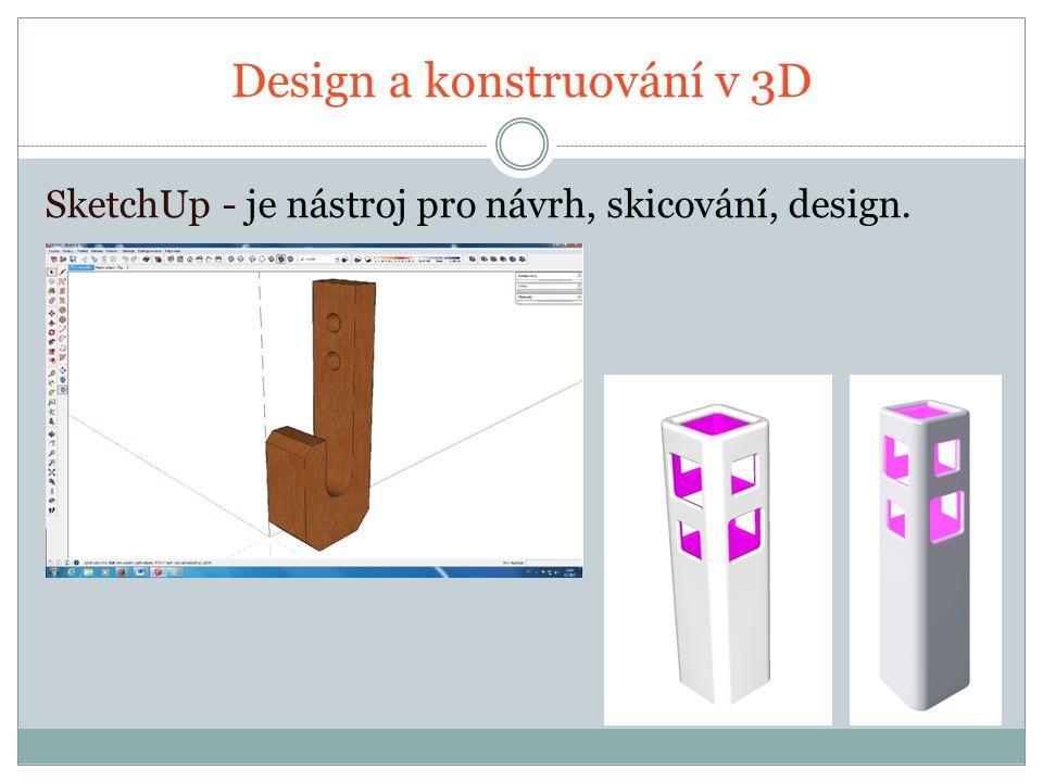 SketchUp - je nástroj pro návrh, skicování, design.
