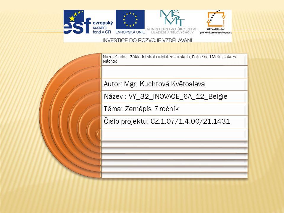 Název školy: Základní škola a Mateřská škola, Police nad Metují, okres Náchod Autor: Mgr.
