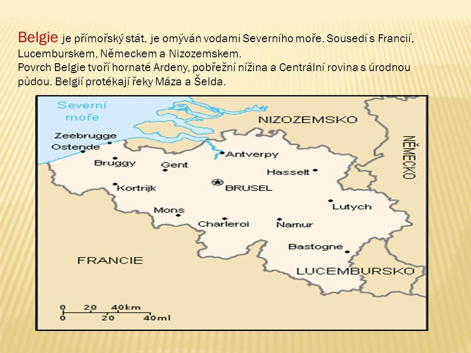 Belgie je přímořský stát, je omýván vodami Severního moře.