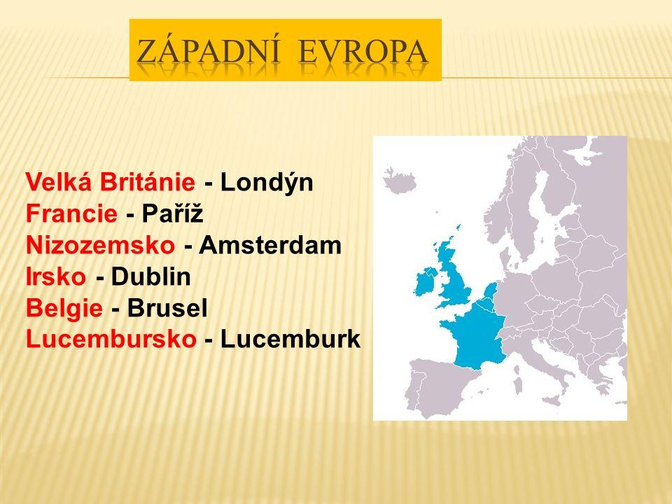 Velká Británie - Londýn Francie - Paříž Nizozemsko - Amsterdam Irsko - Dublin Belgie - Brusel Lucembursko - Lucemburk