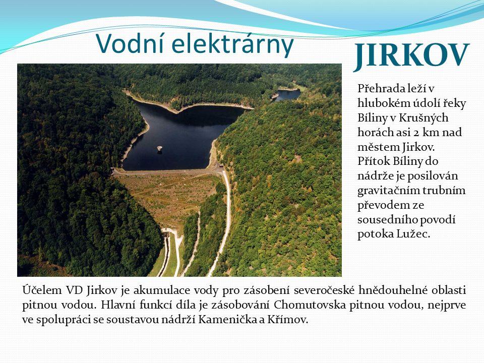 Vodní elektrárny Účelem VD Jirkov je akumulace vody pro zásobení severočeské hnědouhelné oblasti pitnou vodou. Hlavní funkcí díla je zásobování Chomut