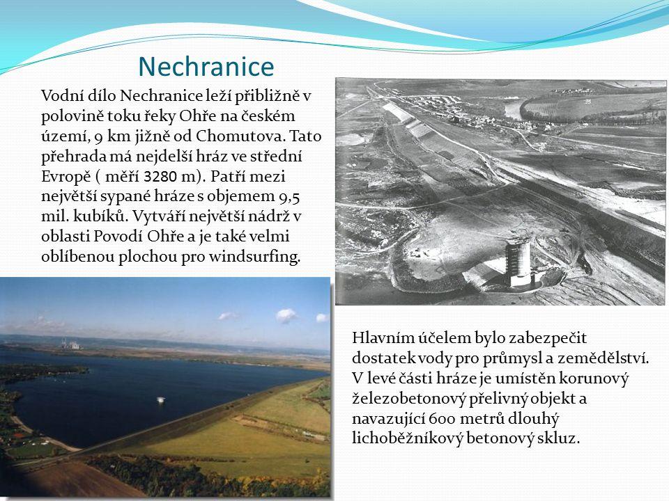 Nechranice Vodní dílo Nechranice leží přibližně v polovině toku řeky Ohře na českém území, 9 km jižně od Chomutova. Tato přehrada má nejdelší hráz ve