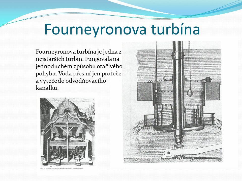 Fourneyronova turbína Fourneyronova turbína je jedna z nejstarších turbín. Fungovala na jednoduchém způsobu otáčivého pohybu. Voda přes ní jen proteče
