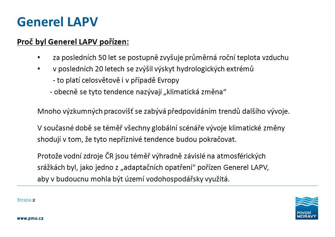 Generel LAPV Strana 2 Proč byl Generel LAPV pořízen: za posledních 50 let se postupně zvyšuje průměrná roční teplota vzduchu v posledních 20 letech se