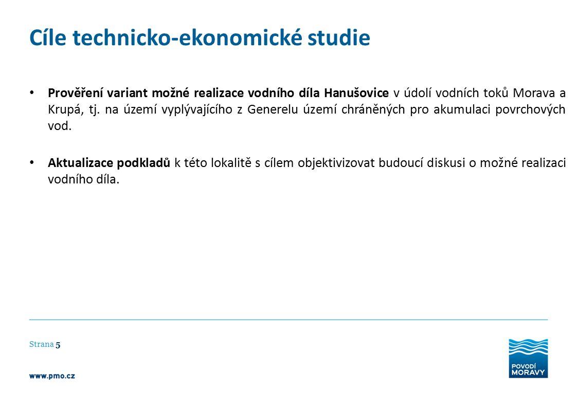 Cíle technicko-ekonomické studie Strana 5 Prověření variant možné realizace vodního díla Hanušovice v údolí vodních toků Morava a Krupá, tj. na území