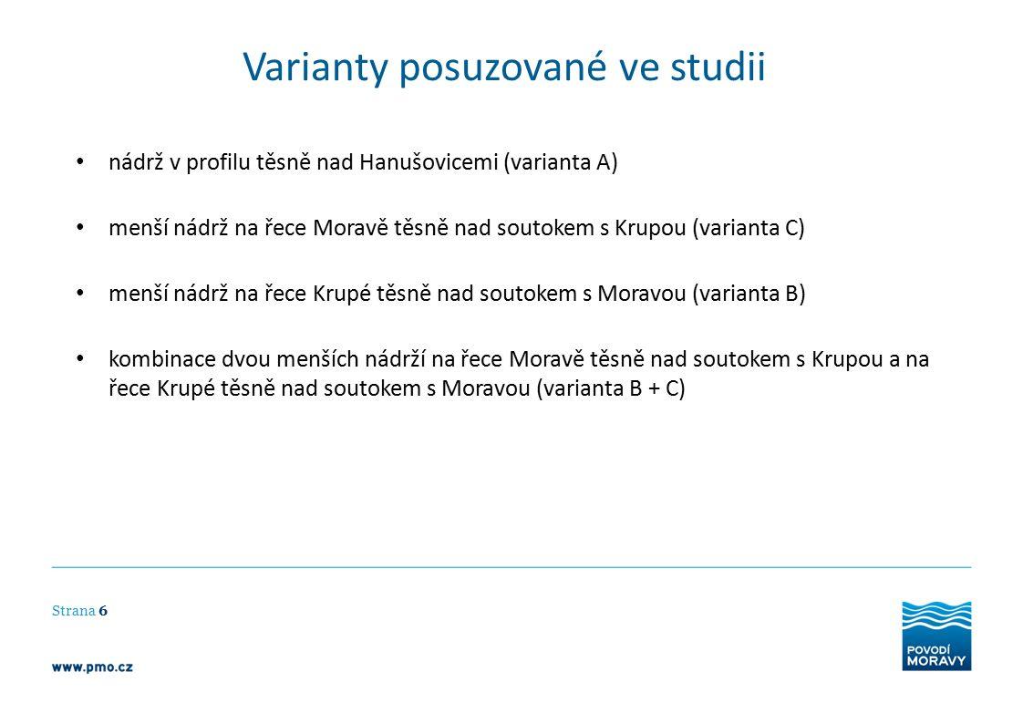 Varianty posuzované ve studii Strana 6 nádrž v profilu těsně nad Hanušovicemi (varianta A) menší nádrž na řece Moravě těsně nad soutokem s Krupou (var