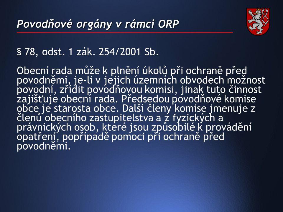 Povodňové orgány v rámci ORP § 78, odst. 1 zák. 254/2001 Sb.