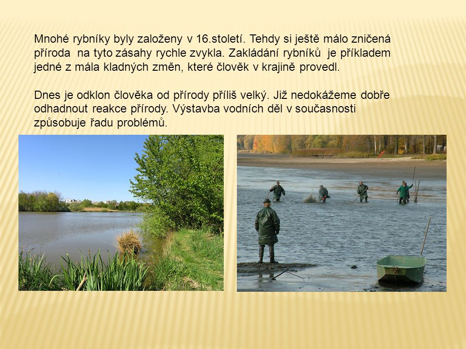 Mnohé rybníky byly založeny v 16.století.