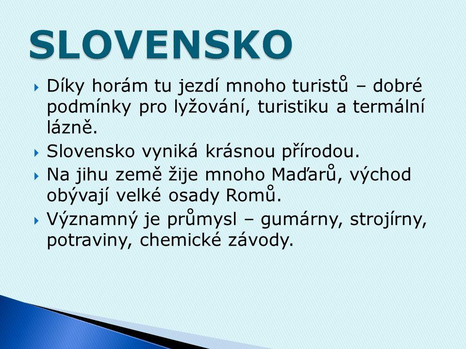  hlavní město Bratislava  Počet obyvatel: 5, 5 milionu.