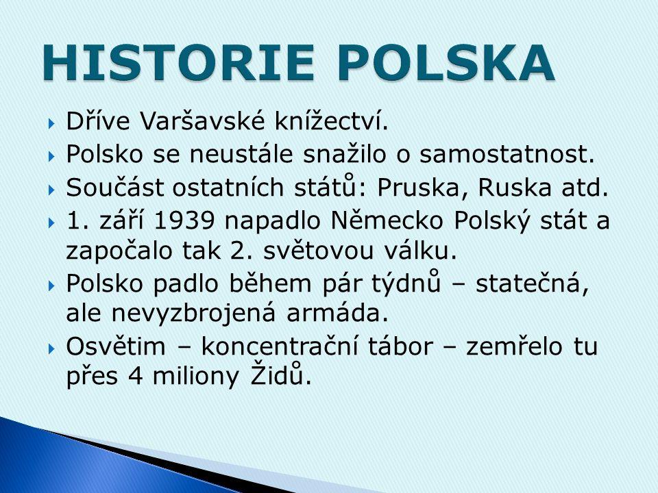  hlavní město Varšava  Počet obyvatel: 35 milionů.