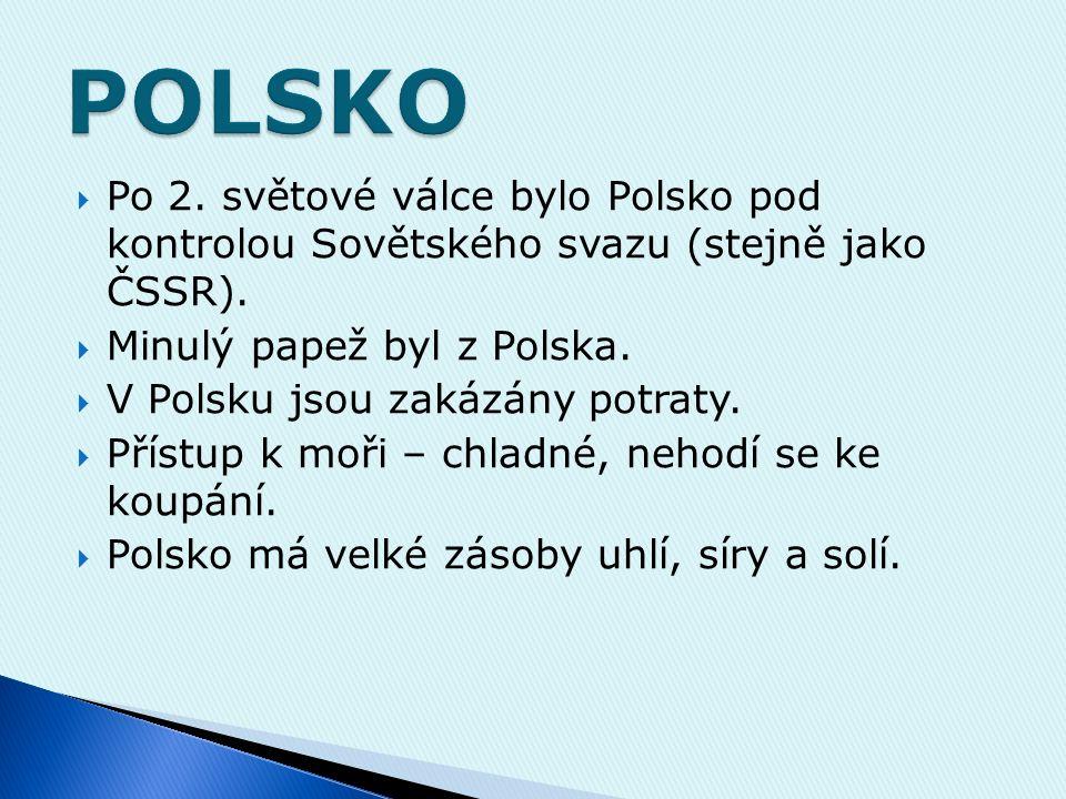  Po 2.světové válce bylo Polsko pod kontrolou Sovětského svazu (stejně jako ČSSR).