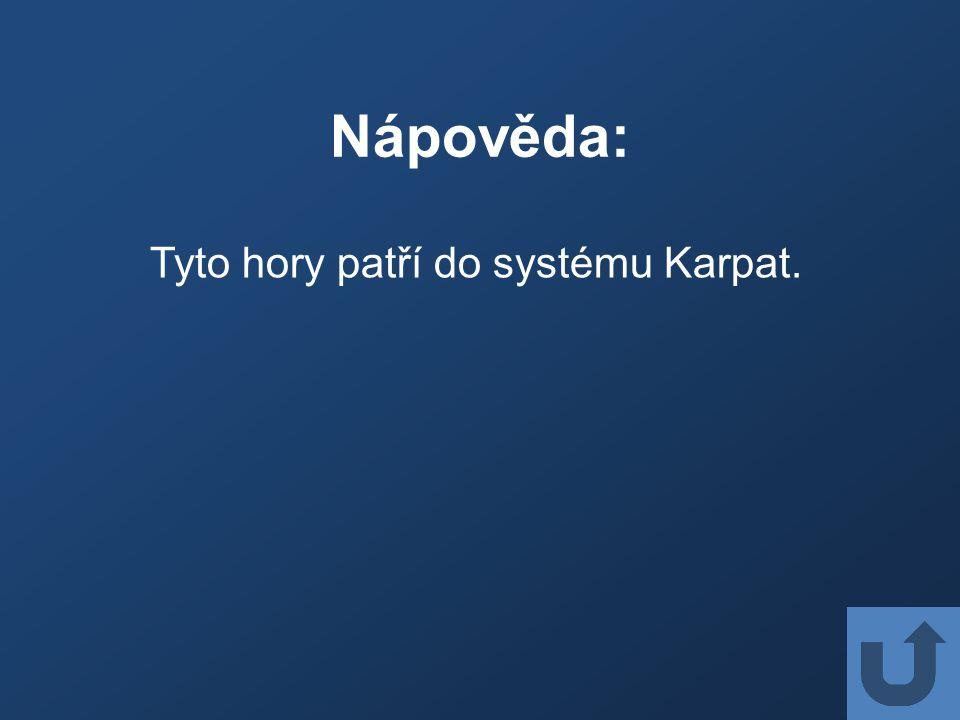 Nápověda: Tyto hory patří do systému Karpat.