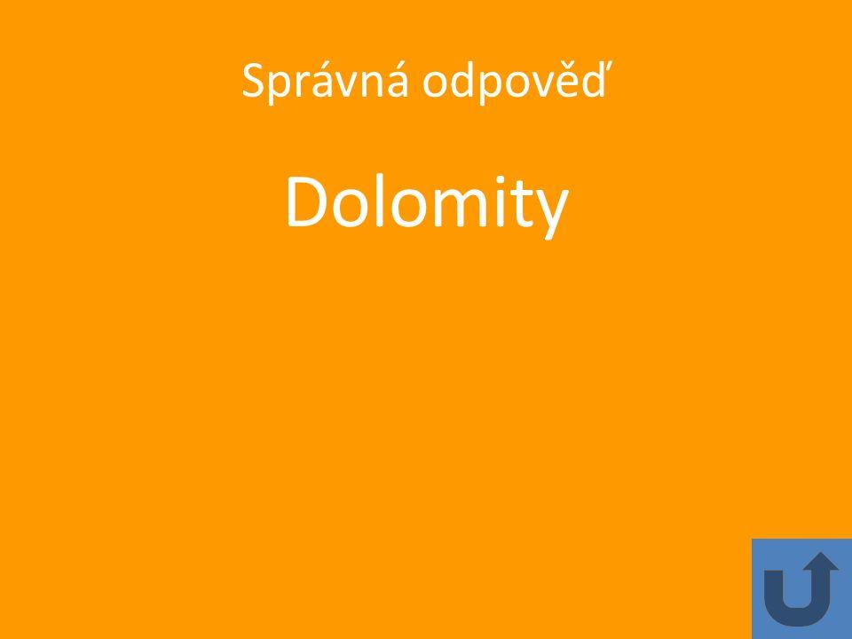 Správná odpověď Dolomity