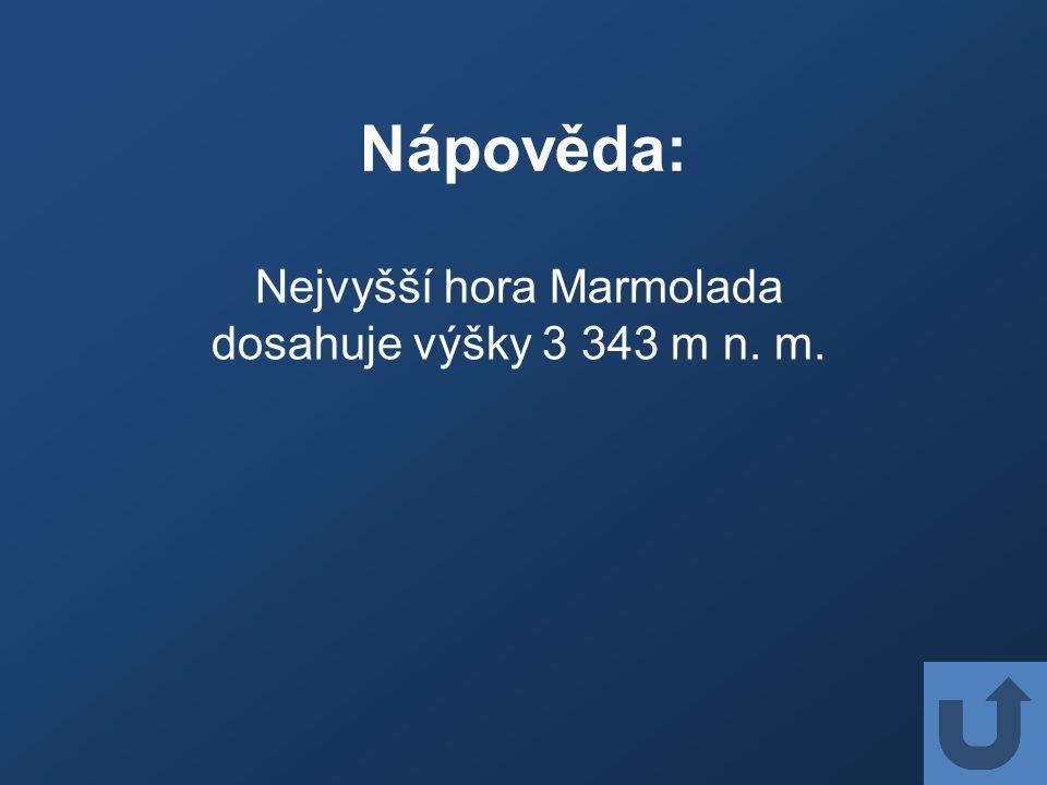 Nápověda: Nejvyšší hora Marmolada dosahuje výšky 3 343 m n. m.