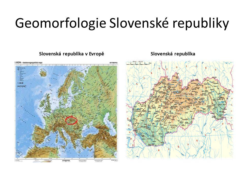 Geomorfologie Slovenské republiky Slovenská republika v EvropěSlovenská republika