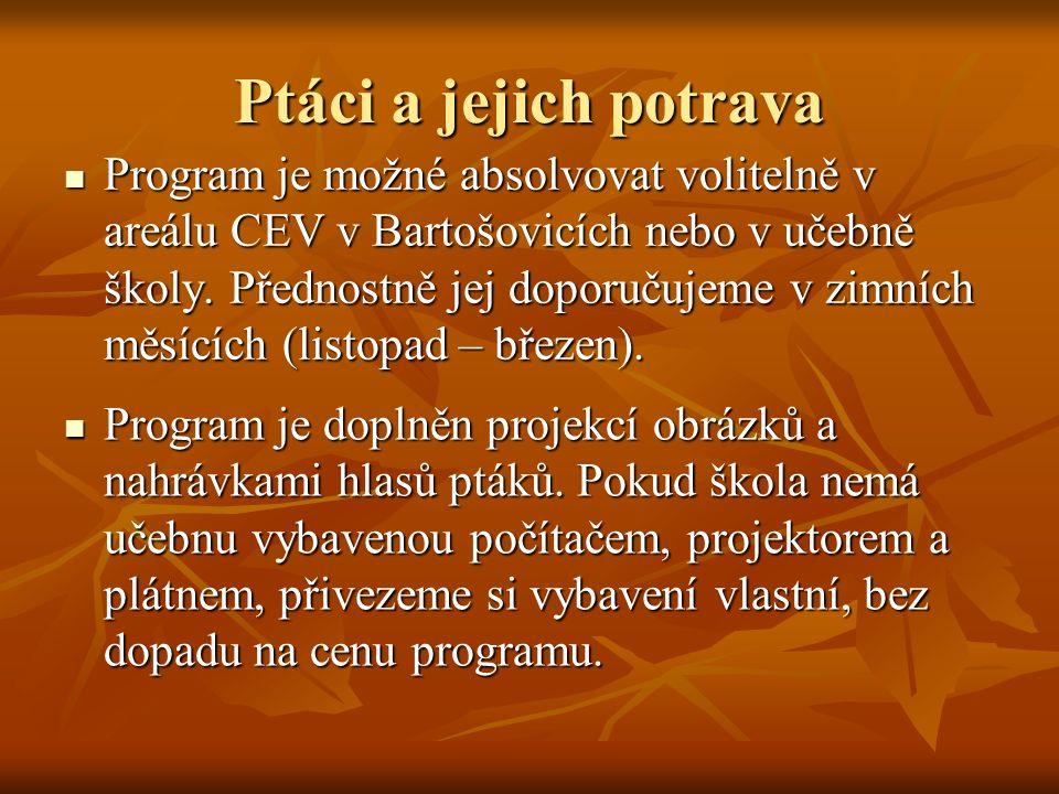 Program je možné absolvovat volitelně v areálu CEV v Bartošovicích nebo v učebně školy.