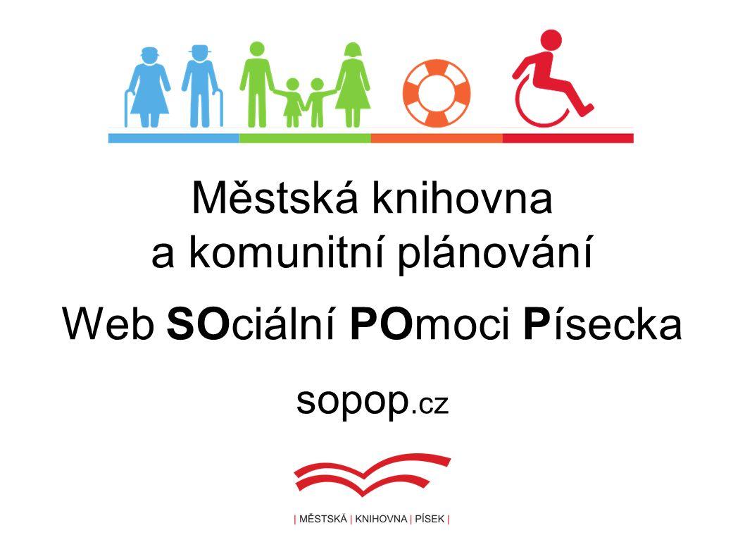 sopop.cz Městská knihovna a komunitní plánování Web SOciální POmoci Písecka
