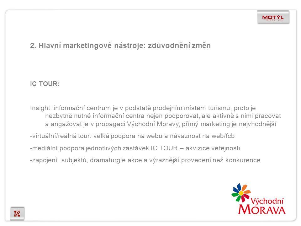 2. Hlavní marketingové nástroje: zdůvodnění změn IC TOUR: Insight: informační centrum je v podstatě prodejním místem turismu, proto je nezbytně nutné