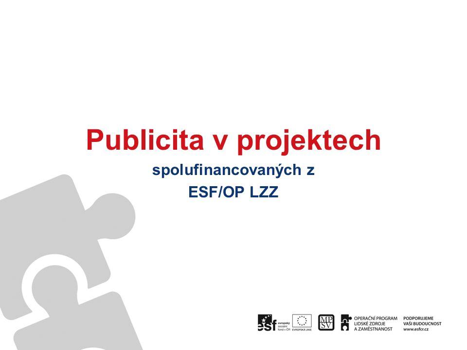 Publicita v projektech spolufinancovaných z ESF/OP LZZ