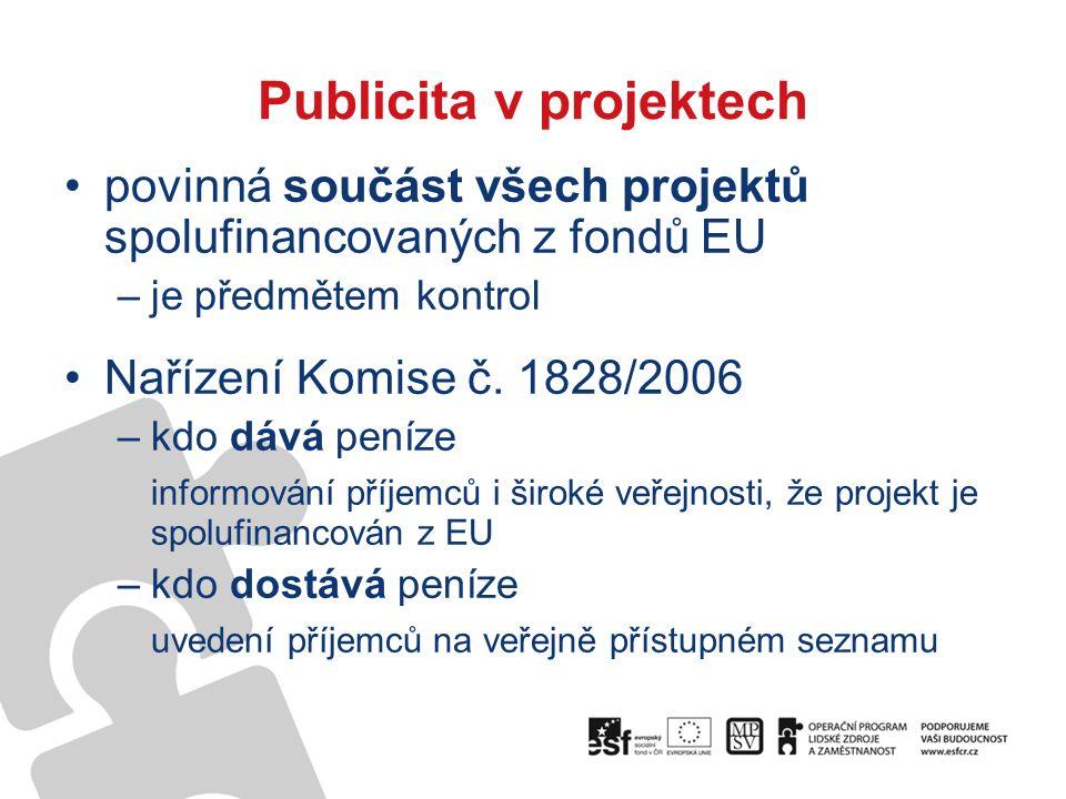 Publicita v projektech povinná součást všech projektů spolufinancovaných z fondů EU –je předmětem kontrol Nařízení Komise č.
