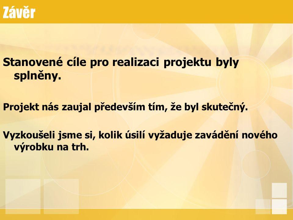 Závěr Stanovené cíle pro realizaci projektu byly splněny. Projekt nás zaujal především tím, že byl skutečný. Vyzkoušeli jsme si, kolik úsilí vyžaduje