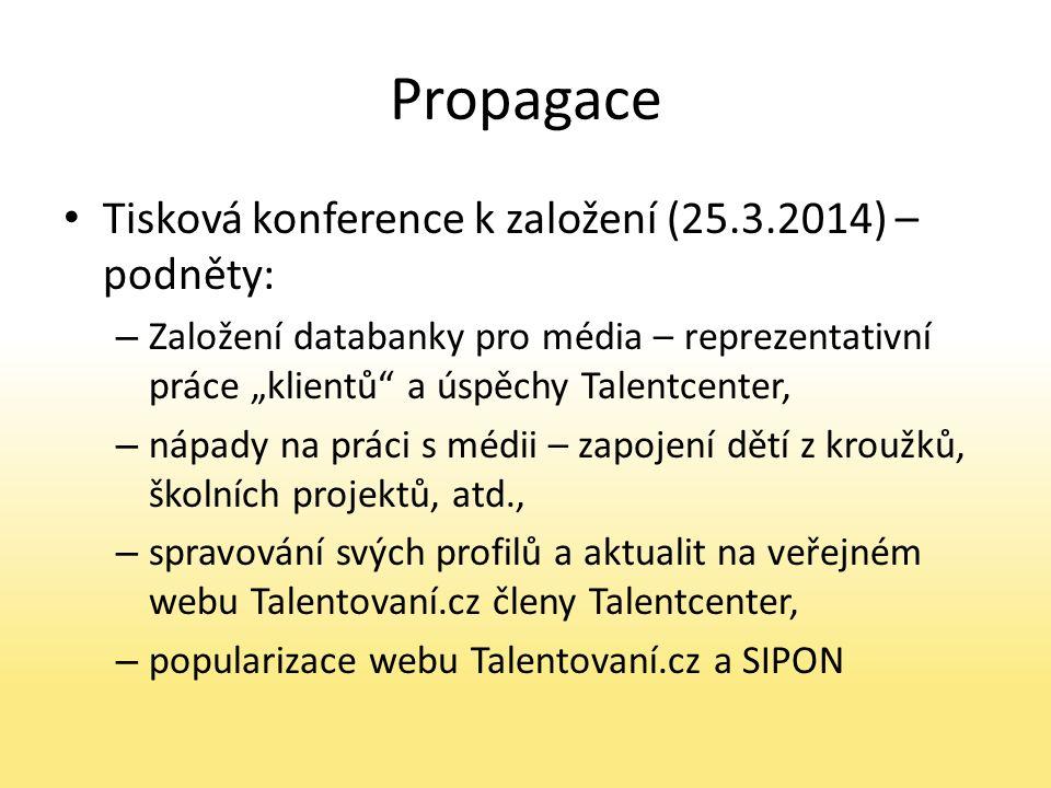 """Propagace Tisková konference k založení (25.3.2014) – podněty: – Založení databanky pro média – reprezentativní práce """"klientů"""" a úspěchy Talentcenter"""