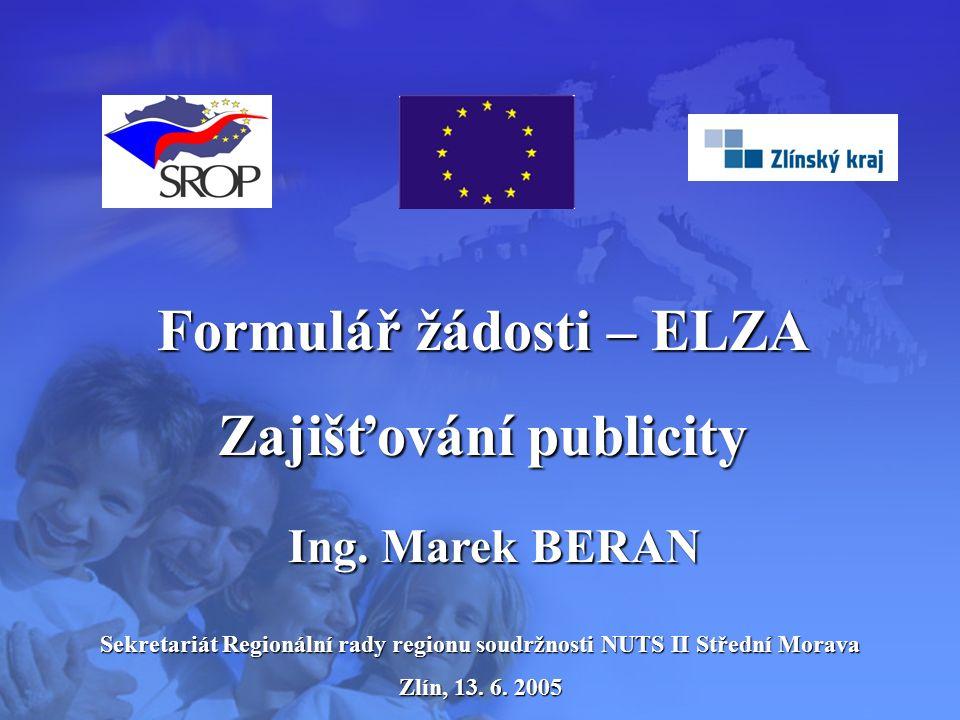 Sekretariát Regionální rady regionu soudržnosti NUTS II Střední Morava Zlín, 13.