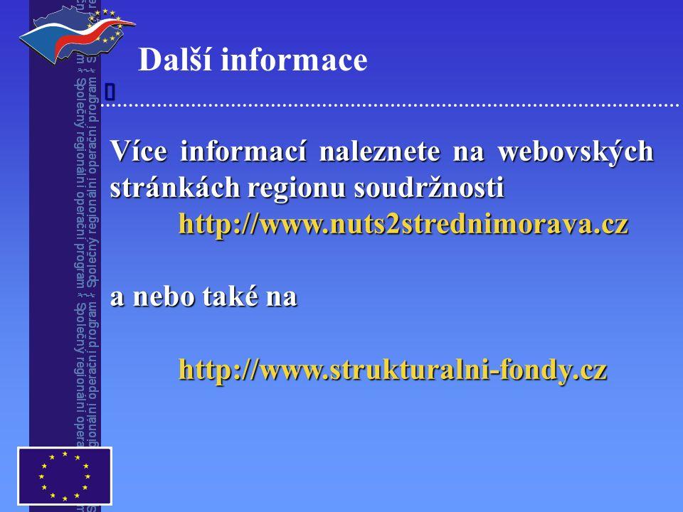 Více informací naleznete na webovských stránkách regionu soudržnosti http://www.nuts2strednimorava.cz a nebo také na http://www.strukturalni-fondy.cz 