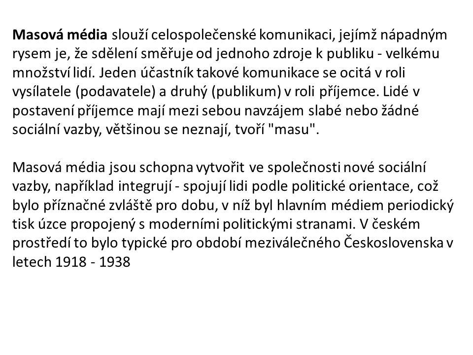 Masová média a jejich role Masová média (zvláště noviny, televize a rozhlas) mají v moderních společnostech zásadní a stále vzrůstající význam.