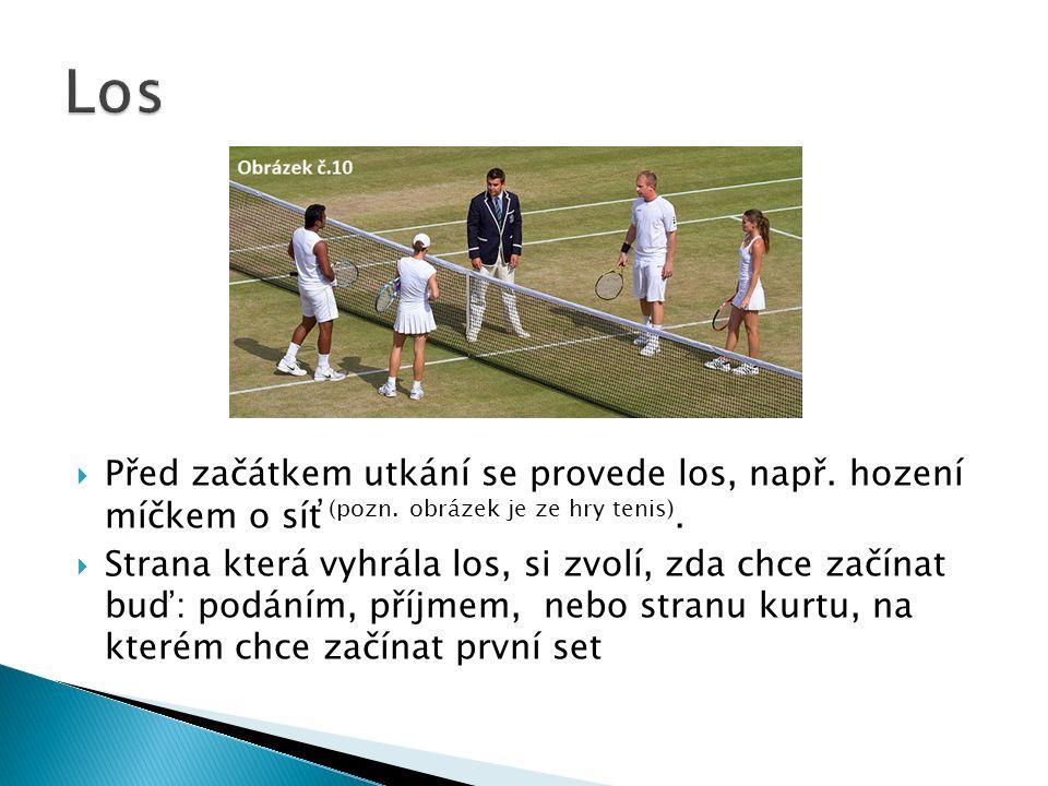  Před začátkem utkání se provede los, např. hození míčkem o síť (pozn. obrázek je ze hry tenis).  Strana která vyhrála los, si zvolí, zda chce začín